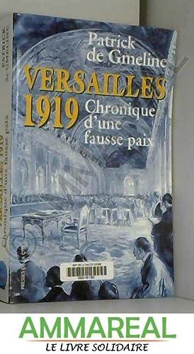 Versailles 1919, chronique d'une fausse paix: Patrick de Gmeline
