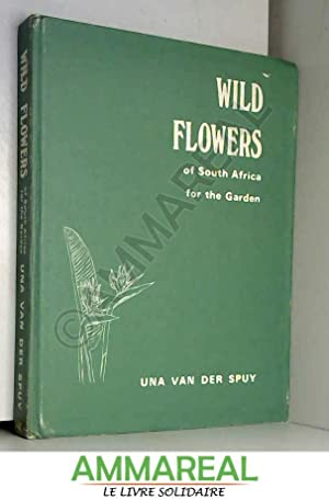 Wild Flowers of South Africa for the: Una van der