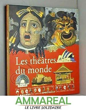 Les théâtres du monde - Une histoire: Béatrice Fontanel et