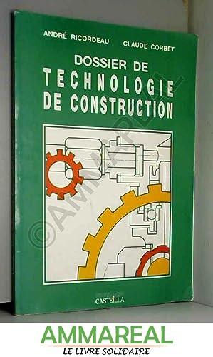 Dossier de technologie de construction: C.A.P., B.E.P.: André Ricordeau