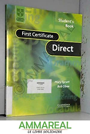 First Certificate Direct Student's Book: Mary Spratt et