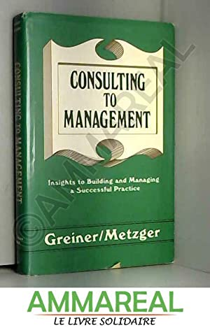 Consulting to Management: Larry E. Greiner