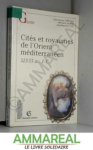 Cités et royaumes dans l'Orient hellénistique: 323-55: Henri-Louis Fernoux