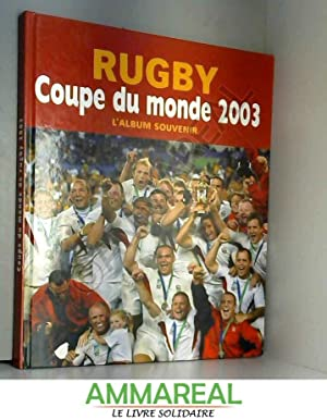 Rugby coupe du monde 2003 l'album souvenir: Bureau Jérome