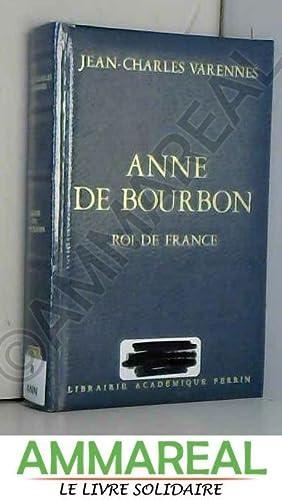 Anne de Bourbon : roi de France: Varennes Jean-Charles