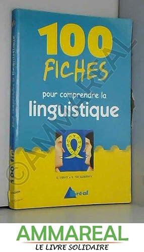 100 fiches pour comprendre la linguistique
