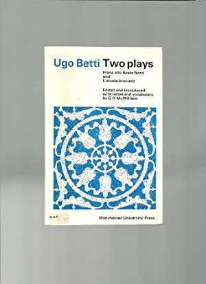 Two Plays: FRANA ALLO SCALO NORD and: BETTI, Ugo (G