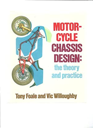 MOTOR-CYCLE CHASSIS DESIGN: The Theory and Practice: FOALE, Tony &
