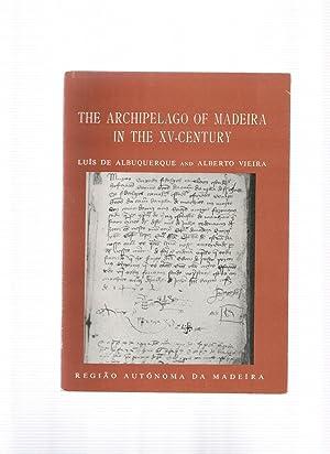 THE ARCHIPELAGO OF MADEIRA IN THE XV-CENTURY: ALBUQUERQUE, Luis De