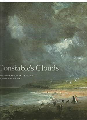 CONSTABLE'S CLOUDS Paintings and Cloud Studies by: MORRIS, Edward [editor]