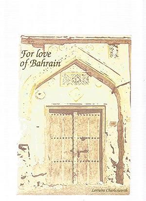 FOR LOVE OF BAHRAIN: CHARLESWORTH, Lorraine