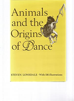 ANIMALS AND THE ORIGINS OF DANCE: LONSDALE, Steven