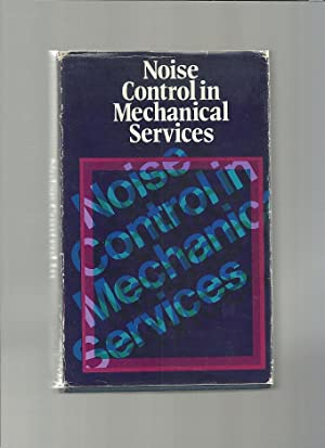 NOISE CONTROL IN MECHANICAL SERVICES: WOODS, R I [editor]
