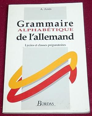 GRAMMAIRE ALPHABETIQUE DE L'ALLEMAND - Lycées et: AZAÏS Alban