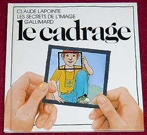 LE CADRAGE: LAPOINTE Claude