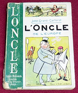 "L'ONCLE DE L'EUROPE"" devant l'objectif caricatural: GRAND-CARTERET John"