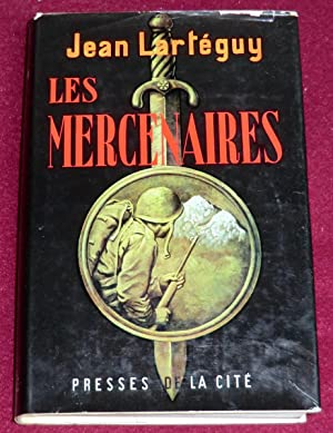 LES MERCENAIRES - Roman: LARTEGUY Jean