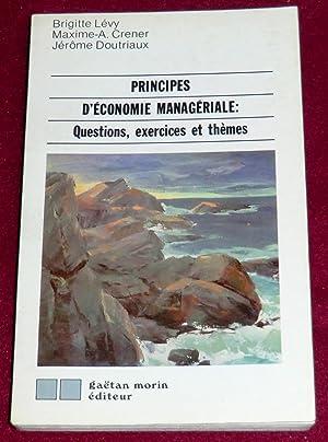 PRINCIPES D'ECONOMIE MANAGERIALE : Questions, exercices et thèmes: LEVY Brigitte, ...