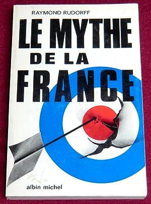LE MYTHE DE LA FRANCE: RUDORFF Raymond