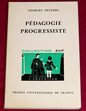 PEDAGOGIE PROGRESSISTE - Education traditionnelle et éducation: SNYDERS Georges