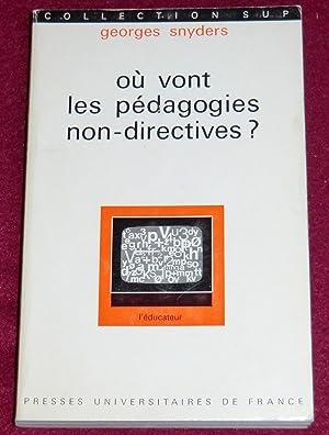 OU VONT LES PEDAGOGIES NON-DIRECTIVES ? Autorité: SNYDERS Georges