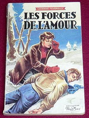 LES FORCES DE L'AMOUR - Grand roman: PEVERELLY Lucienne