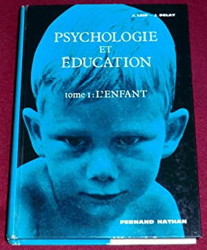 PSYCHOLOGIE ET EDUCATION - Tome premier : LEIF Joseph, DELAY