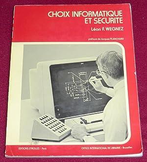 CHOIX INFORMATIQUE ET SECURITE: WEGNEZ Léon F.
