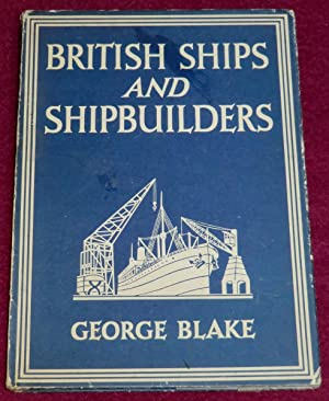 BRITISH SHIPS AND SHIPBUILDERS: BLAKE George