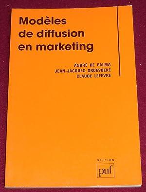 MODELES DE DIFFUSION EN MARKETING: DE PALMA André,