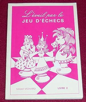 L'EVEIL PAR LE JEU D'ECHEC - Livre: VICHARD Gérard
