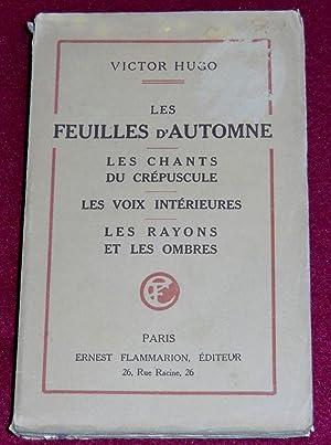 LES FEUILLES D'AUTOMNE - LES CHANTS DU: HUGO Victor
