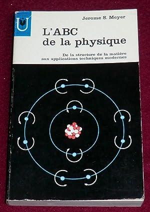 L'ABC de la physique - De la: MEYER Jerome S.