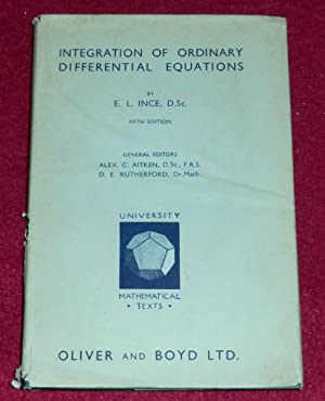 INTEGRATION OF ORDINARY DIFFERENTIAL EQUATIONS: INCE E. L.