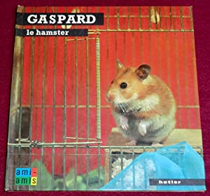 GASPARD le hamster: PAJOT Anne-Marie