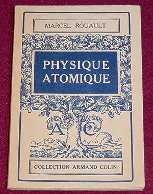 PHYSIQUE ATOMIQUE: ROUAULT Marcel