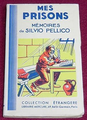 MES PRISONS - MEMOIRES DE SILVIO PELLICO: PELLICO Silvio