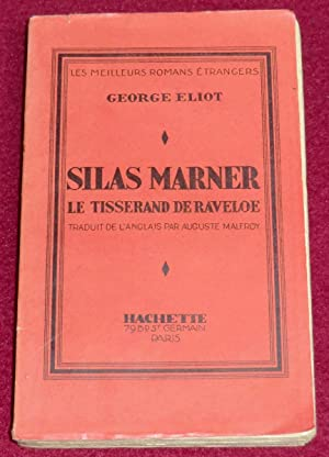 SILAS MARNER, le tisserand de Raveloe: ELIOT George