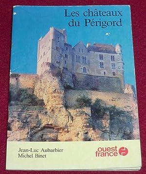 LES CHÂTEAUX DU PERIGORD: AUBARBIER Jean-Luc, BINET
