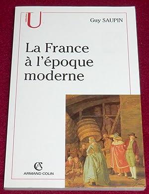 LA FRANCE A L'EPOQUE MODERNE: SAUPIN Guy