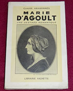 MARIE D'AGOULT, une destinée romantique: ARAGONNES Claude