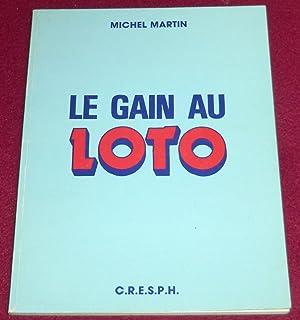 LE GAIN AU LOTO - Comment jouer: MARTIN Michel