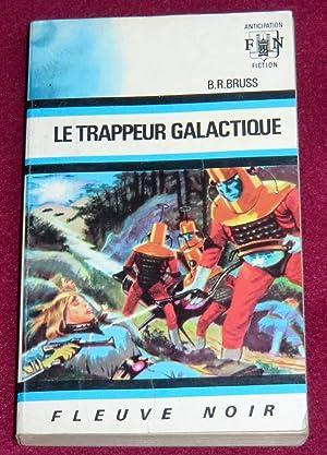 LE TRAPPEUR GALACTIQUE: BRUSS B.-R.