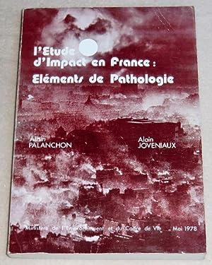 L'ETUDE D'IMPACT EN FRANCE : ELEMENTS DE: PALANCHON Alaib, JOVENIAUX