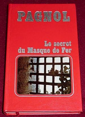 LE SECRET DU MASQUE DE FER: PAGNOL Marcel