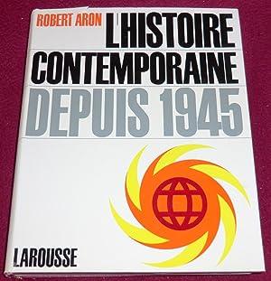 L'HISTOIRE CONTEMPORAINE DEPUIS 1945: ARON Robert