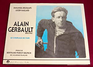ALAIN GERBAULT - 1893-1941 - Le courage: DESCHAMPS Emmanuel, MAILLARD
