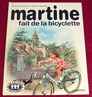 MARTINE FAIT DE LA BICYCLETTE: DELAHAYE Gilbert (texte),