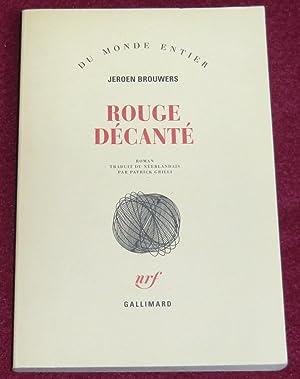 ROUGE DECANTE - Roman: BROUWERS Jeroen