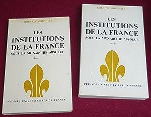 LES INSTITUTIONS DE LA FRANCE sous la: MOUSNIER Roland